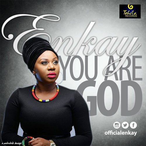 AUDIO: Enkay – you are God [Lyrics + Download]