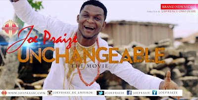 AUDIO: Joe Praize – Unchangeable [ LYRICS + MP3 DOWNLOAD ]