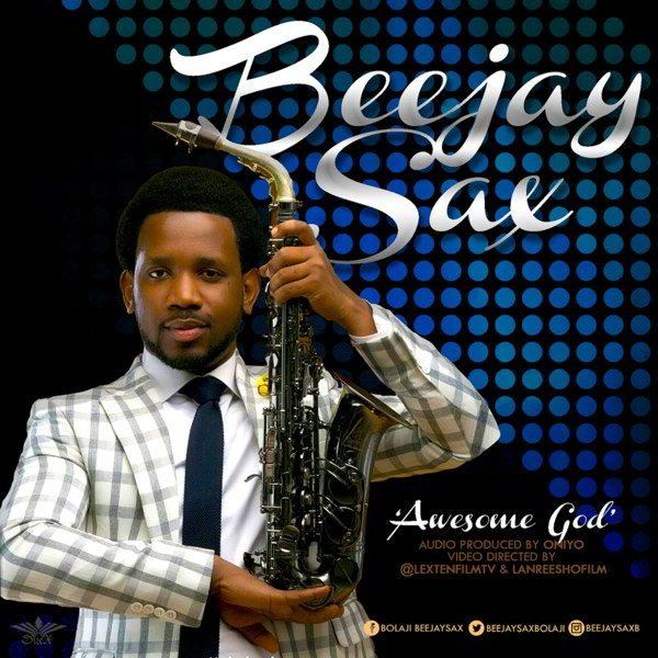 WATCH: Beejay Sax – Awesome God [mp3 Download]