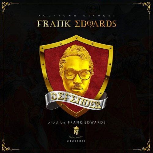 AUDIO: Frank Edwards – Defender [Lyrics + mp3 Download] @FRANKRICHBOY