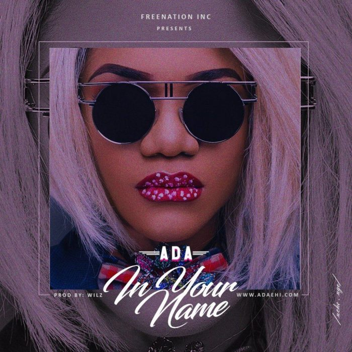 AUDIO: ADA – IN YOUR NAME [Lyrics + Mp3 Download]