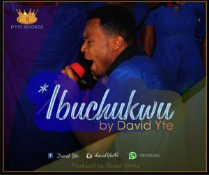 AUDIO: David Yte – Ibuchukwu (You Are God) [Lyrics + mp3 download]