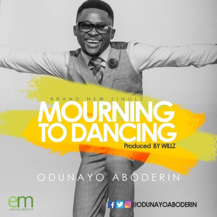 AUDIO: Odunayo Aboderin – Mourning To Dancing [Lyrics + MP3 Download]