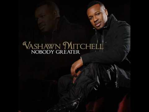 "AUDIO: VaShawn Mitchell – ""Nobody Greater"" [Lyrics + Mp3 Download]"