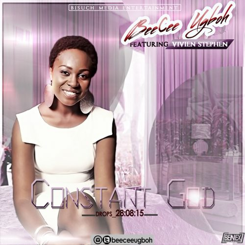 WATCH: Beecee Ugboh – Constant God ft Vivien Stephen [@BeeceeUgboh] [Lyrics + Mp3 Download]