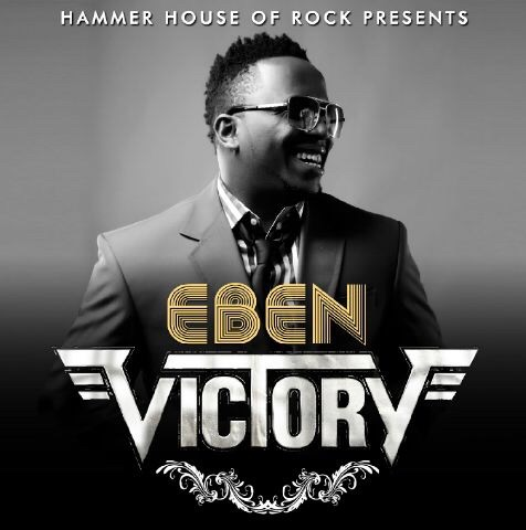 AUDIO: Eben – Victory [Lyrics + Mp3 Download]