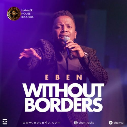 AUDIO: Eben – Without Borders [Lyrics + Mp3 Download]