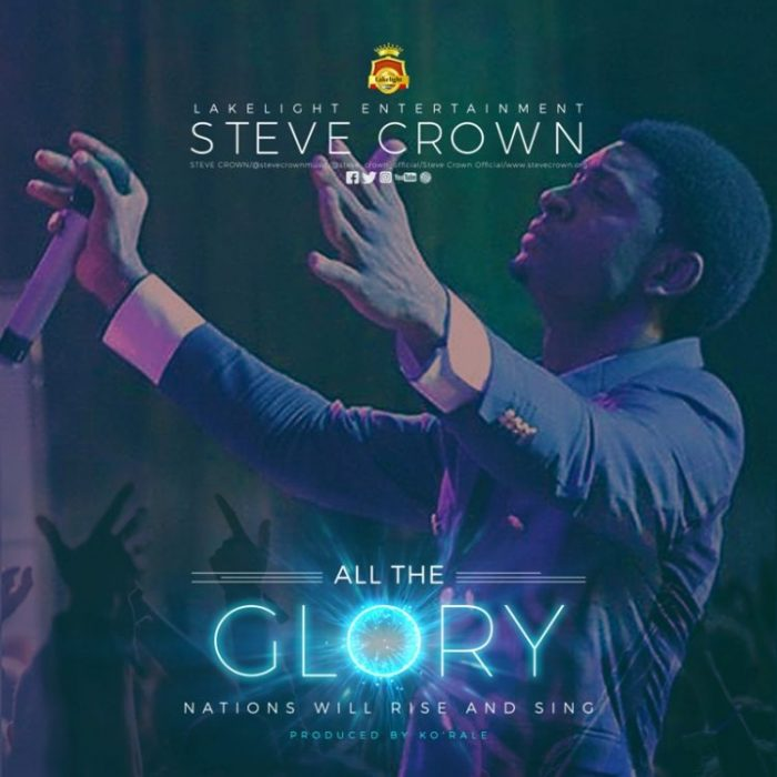 AUDIO: Steve Crown – All The Glory [Lyrics + Mp3 Download]