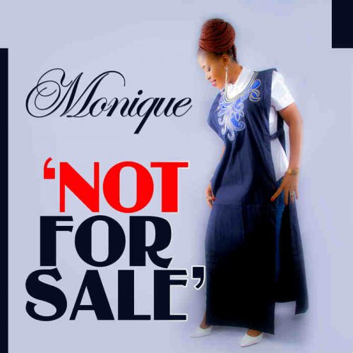 AUDIO: Monique – Not For Sale [Lyrics + mp3 Download]