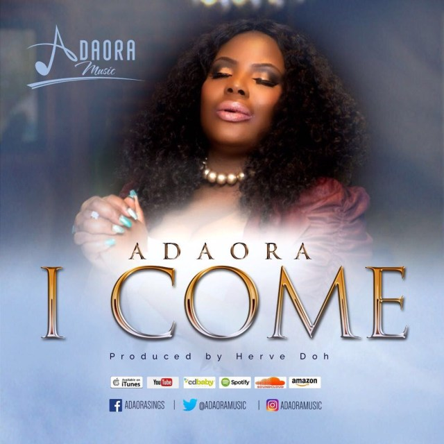 AUDIO: Adaora – I Come [Lyrics + Mp3 Download]