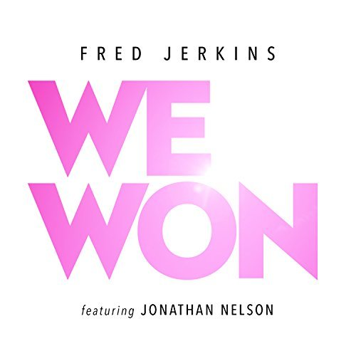AUDIO: WE WON – Fred Jerkins ft. Jonathan Nelson [Lyrics + Mp3 Download]