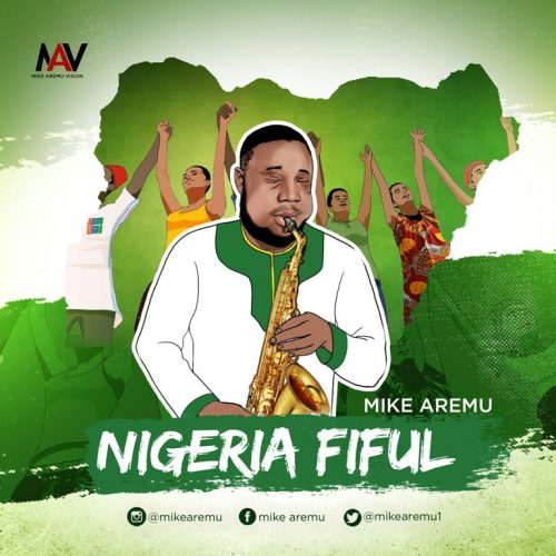 AUDIO: Mike Aremu – Nigeria Fiful (Nigeria People)