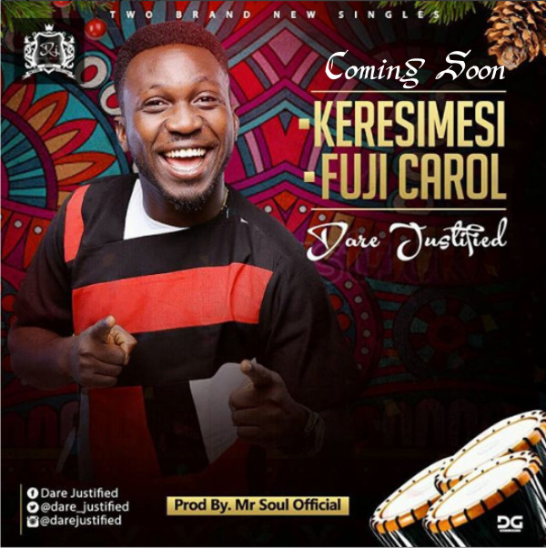 AUDIO: Dare Justified – Fuji Carol + Keresimesi [Lyrics + Mp3 Download]