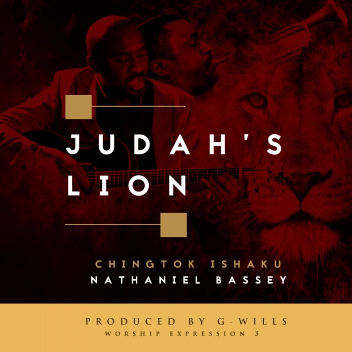 AUDIO: Pst. Chingtok Ishaku – Judah's Lion ft. Nathaniel Bassey [Lyrics + Mp3 Download]