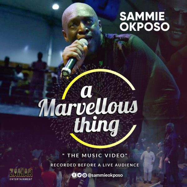 VIDEO + AUDIO: Sammie Okposo – A Marvellous Thing [Lyrics + Mp3 Download]