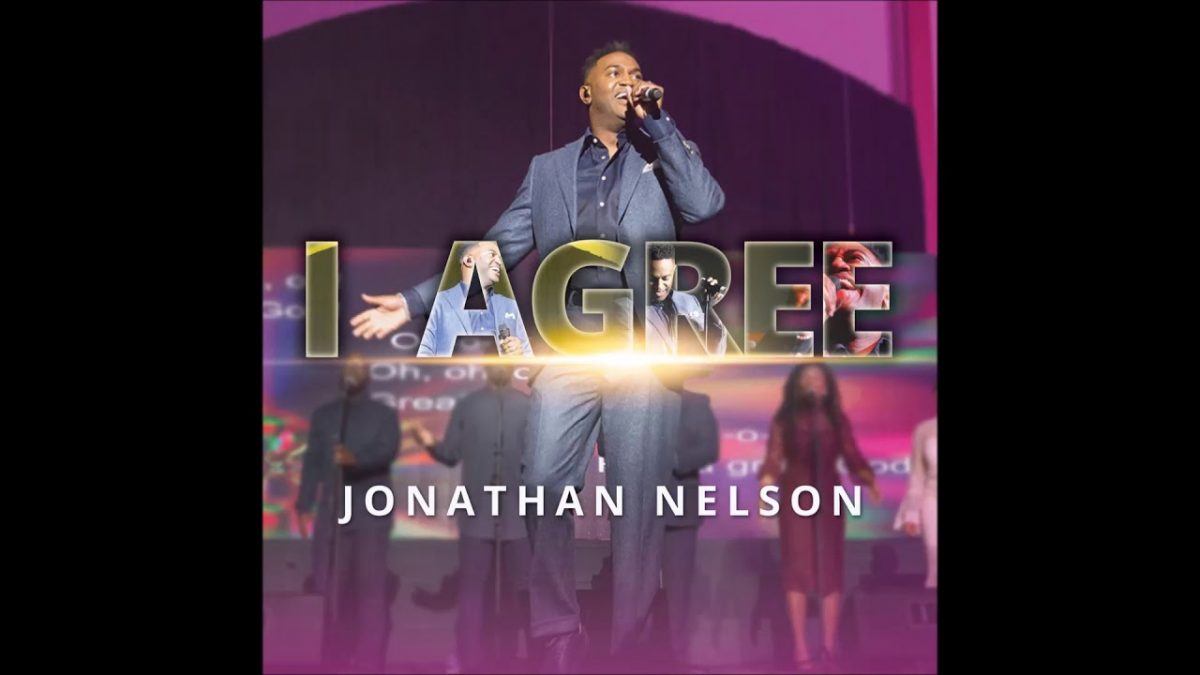 AUDIO: Jonathan Nelson – I Agree [Lyrics + Mp3 Download]
