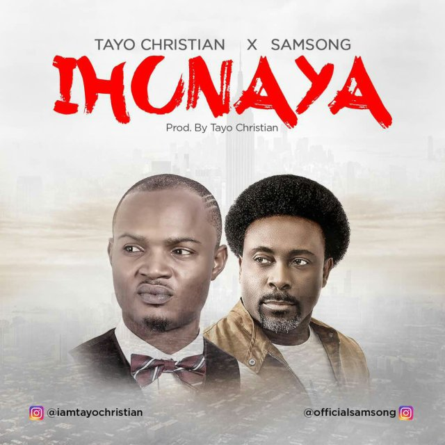 AUDIO: Tayo Christian – Ihunaya Ft. Samsong [Lyrics + Mp3 Download]