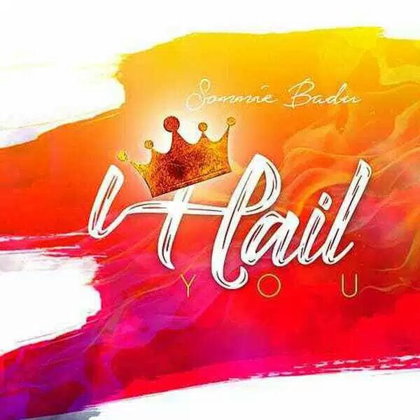 AUDIO: Sonnie Badu – I Hail You [Lyrics + Mp3 Download]