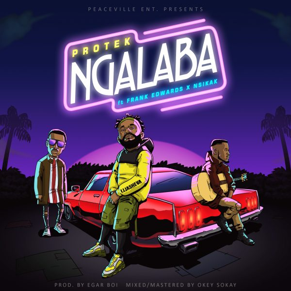 AUDIO: Protek Illasheva – Ngalaba Ft. Frank Edwards [Lyrics + Mp3 Download]