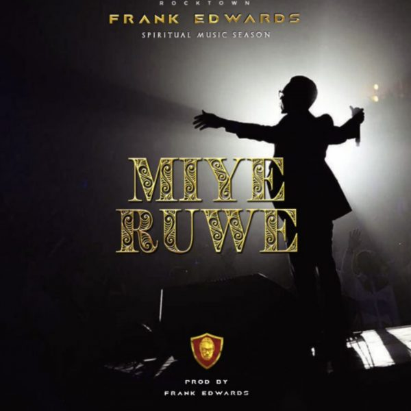 AUDIO: Frank Edwards – Miyewure [Lyrics + Mp3 Download]