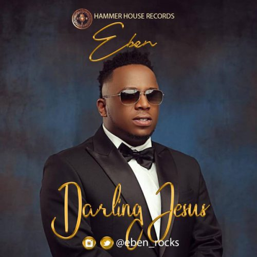 AUDIO: Darling Jesus – Eben [Lyrics + Mp3 Download]