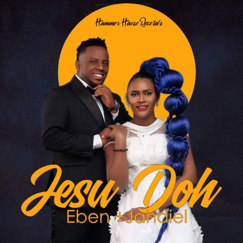 AUDIO: Jesu Doh – Jahdiel And Eben [Lyrics + Mp3 Download]