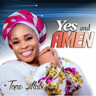 AUDIO: Tope Alabi – Yes And Amen [Lyrics + Mp3 Download]