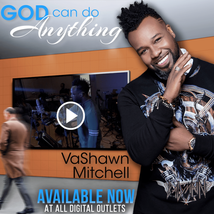 AUDIO: VaShawn Mitchell – God Can Do Anything [Lyrics + Mp3 Download]