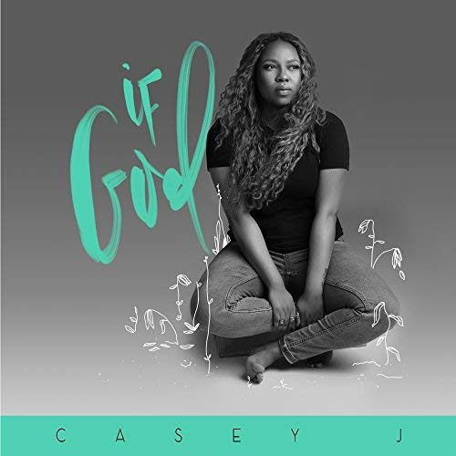 AUDIO: Casey J – If God / Nothing But The Blood [Lyrics + Mp3 Download]
