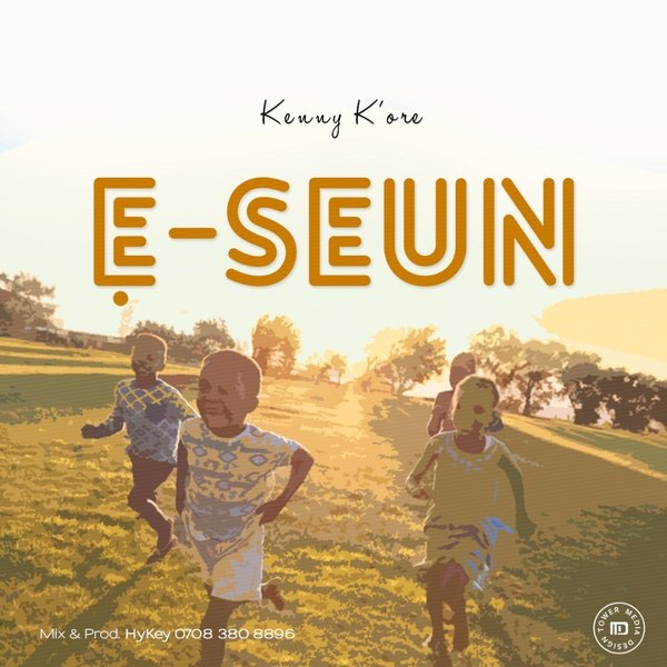 AUDIO: Kenny K'ore – Ę-Seun [Lyrics + Mp3 Download]