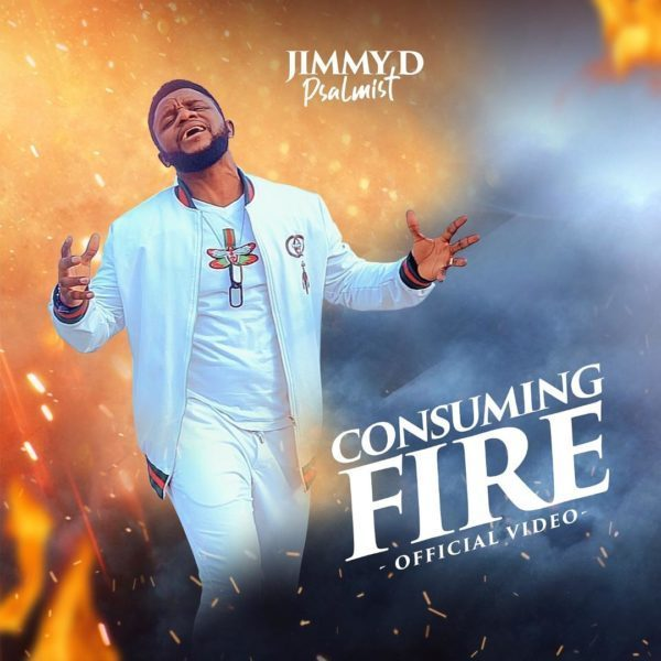 AUDIO: Jimmy D Psalmist – Consuming Fire [Lyrics + Mp3 Download]