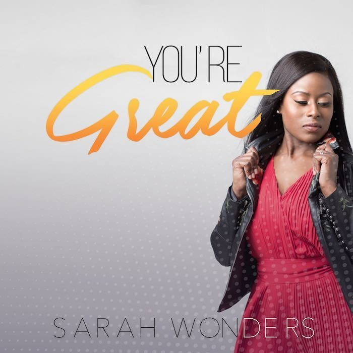 AUDIO: Sarah Wonders – You're Great [Lyrics + Mp3 Download]