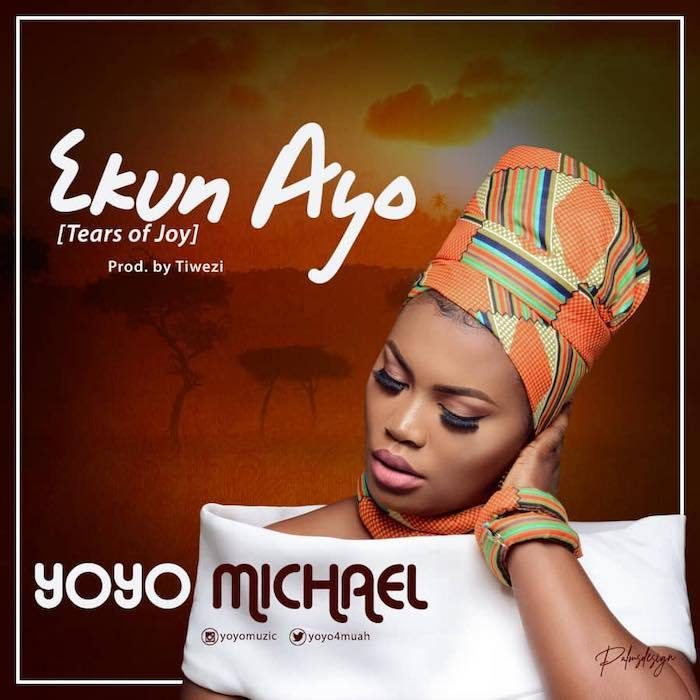 AUDIO: Yoyo Michael – Ekun Ayo [Lyrics + Mp3 Download]