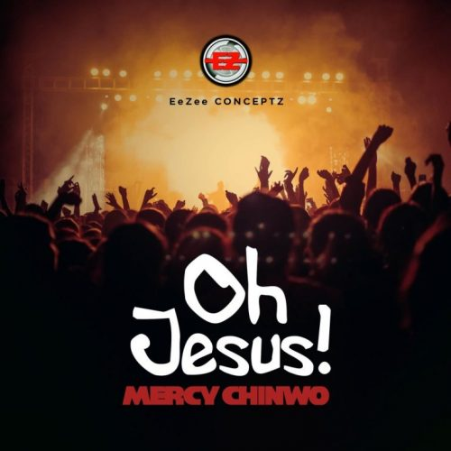 AUDIO: Mercy Chinwo – Oh Jesus [Video + Mp3 Download]