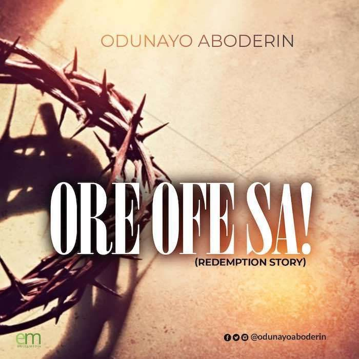 AUDIO: Odunayo Aboderin – Ore Ofe Sa [Lyrics + Mp3 Download]
