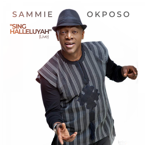 AUDIO: Sammie Okposo – Sing Halleluyah [Lyrics + Mp3 Download]