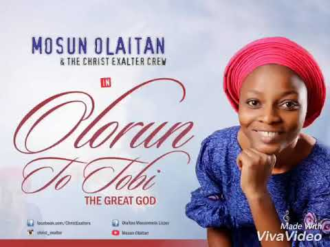 AUDIO: Olorun To Tobi Ni – Mosun Olaitan [Lyrics + Mp3 Download]