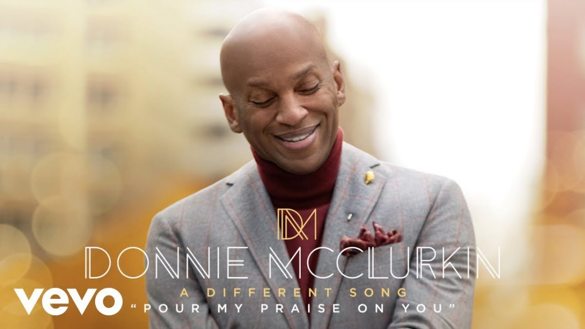 AUDIO: Donnie McClurkin – Pour My Praise on You [Lyrics + Mp3 Download]