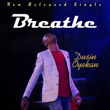 AUDIO: Breathe – Dunsin Oyekan [Lyrics + Mp3 Download]