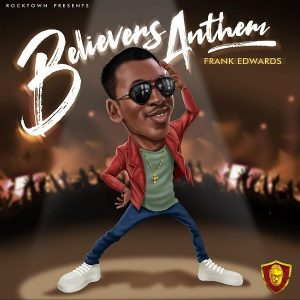 AUDIO: Frank Edwards – Holy (Believers Anthem) [Lyrics + Mp3 Download]