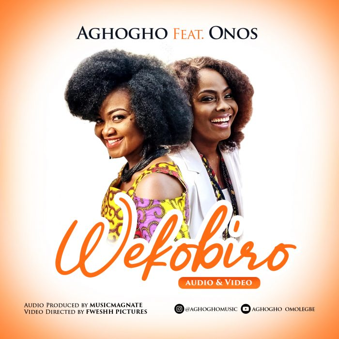 AUDIO: Aghogho ft. Onos – Wekobiro [Lyrics + Mp3 Download]