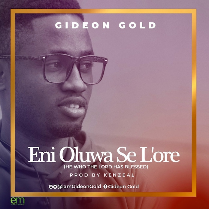 AUDIO: Gideon Gold – Eni Oluwa Se L'ore [Lyrics + Mp3 Download]