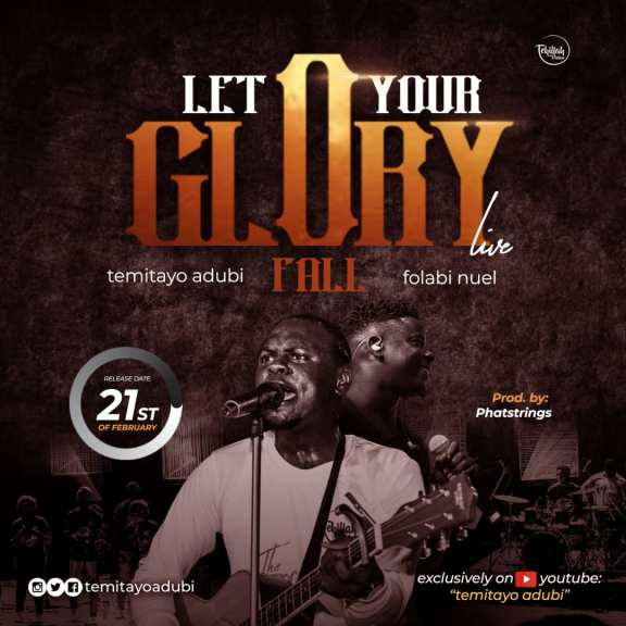 AUDIO: Temitayo Adubi Ft. Folabi Nuel – Let Your Glory Fall [Lyrics + Mp3 Download]