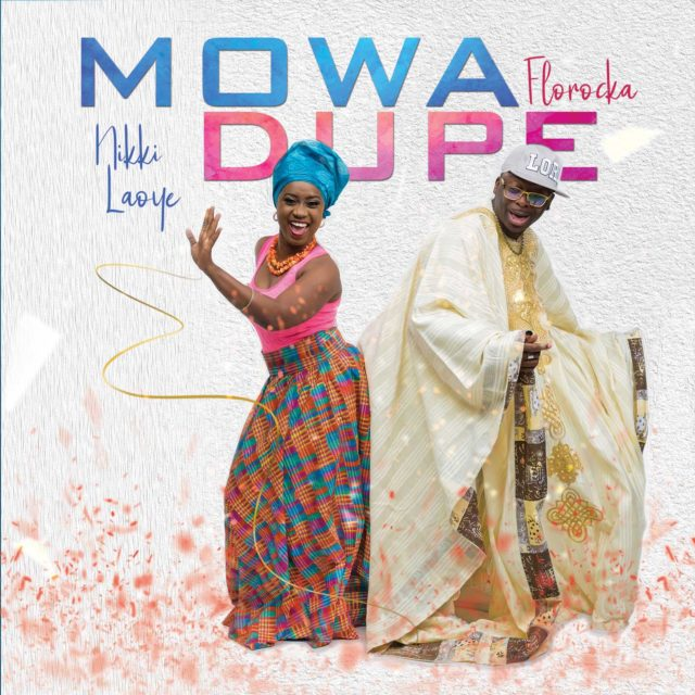 AUDIO: Mo Wa Dupe – Nikki Laoye ft. Florocka [Lyrics + Mp3 Download]